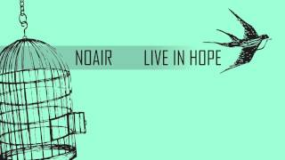 NOAIR - Live In Hope