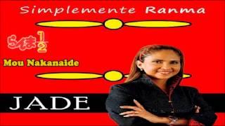 Mou Nakanaide (Ranma 1/2 opening 6) cover latino by Jade