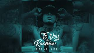 TOSER ONE  - TE VOY A RECORDAR  (QEPD)