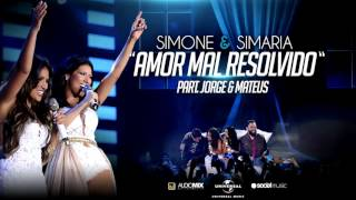 Simone e Simaria Amor Mal Resolvido Part Jorge e Mateus