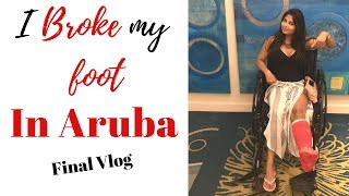 I BROKE MY FOOT IN ARUBA | ER + Water Restaurant | Final VLOG