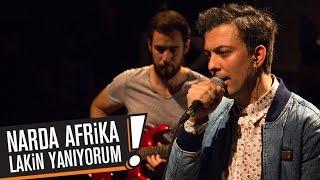 Narda Afrika - Lakin Yanıyorum ( B!P Akustik )