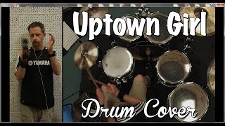 Uptown Girl - Drum Cover