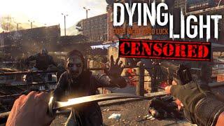 Dying Light No Longer Censored In Japan - Uncensored news