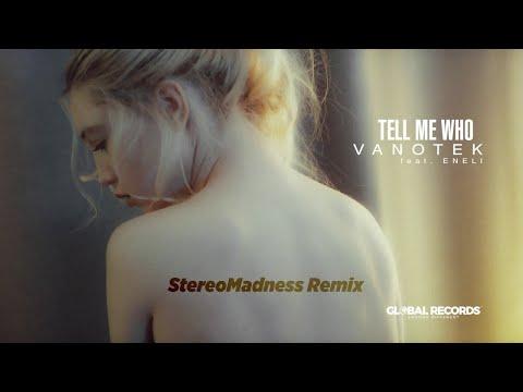 Vantotek feat. Eneli - Tell Me Who | StereoMadness Remix