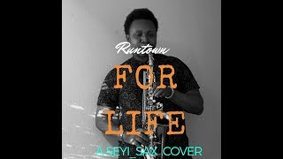 For Life- Runtown (Saxophone Cover)