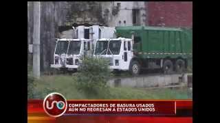 Compactadores alquilados por el Distrito aún no regresan a Estados Unidos