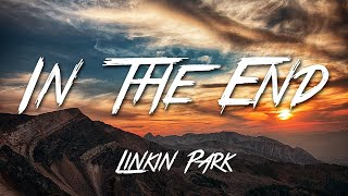 In The End - Linkin Park (Lyrics) [HD]