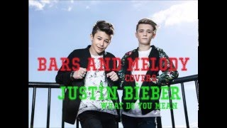 Justin Bieber - What do you Mean (Bars and Melody Cover) (Official Audio)