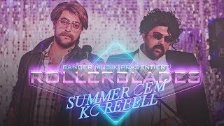 "Summer Cem feat. KC Rebell - ""ROLLERBLADES"" (official Video)"