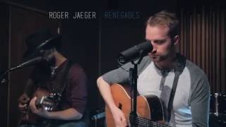 Roger Jaeger with Daniel Bell - Renegades (X Ambassadors cover)