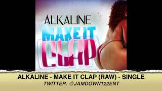 Alkaline - Make It Clap (Raw) | Single | November 2013 |