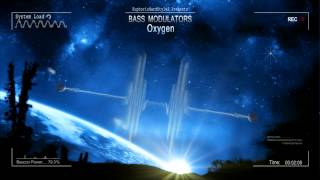 Bass Modulators - Oxygen [HQ Edit]