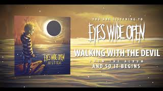 Eyes Wide Open - Walking with the Devil (Official Audio Video)