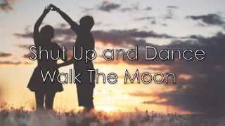 Shut up and Dance - Walk The Moon (Lyrics)
