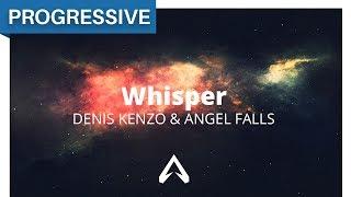 Denis Kenzo & Angel Falls - Whisper