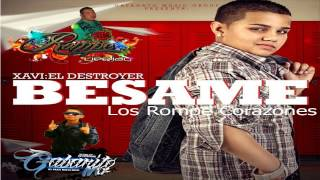 Besame - Xavi The Destroyer By Dj Rompe Ft Gabanito Mix ★ Los Rompe Corazones ★