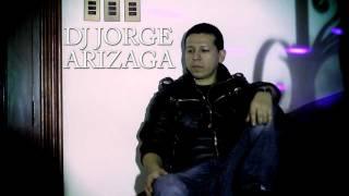 DJ JORGE ARIZAGA PROMO 2012
