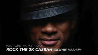 Will Smith & The Clash - Rock The 2K Casbah (rickyBE Mashup)