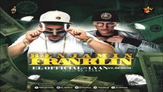 El Official Ft. Lyan El Bebesi – Benjamin Franklin (Prod. Dj Conds)
