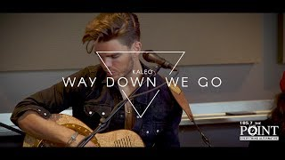 Kaleo - Way Down We Go - LIVE in the Point Lounge