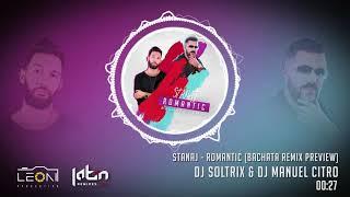 Stanaj - Romantic (Dj Soltrix & Dj Manuel Citro Bachata Remix) PREVIEW