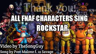"All FNaF Characters sing ""Rockstar"""