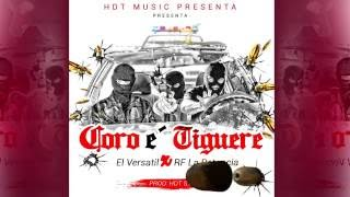 El Versatil - Coro e' Tiguere ft RF La Potencia (OFICIAL AUDIO)