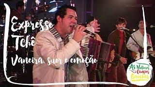 Expresso Tchê - Vaneira, Suor e Emoção (Ao Vivo - Show DVD)
