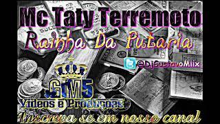 Mc Taty Terremoto - Rainha Da Putaria (Vrs Carnaval) - GM5 Videos E Produções