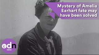 Mystery of Amelia Earhart fate may have been solved