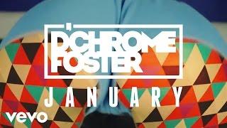 D'Chrome Foster - January