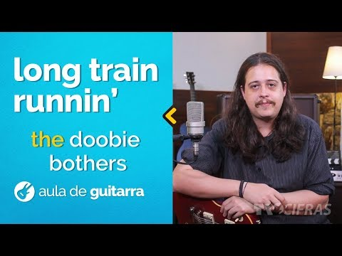 Doobie Brothers - Long Train Runnin'