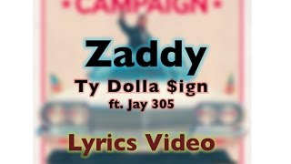 Ty Dolla $ign- Zaddy (Lyrics)