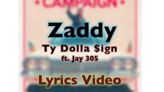Ty Dolla $ign- Zaddy (Lyrics)