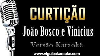🔴 Curtição  - João Bosco e Vinicius (KARAOKÊ)