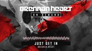 Brennan Heart - Just Get In