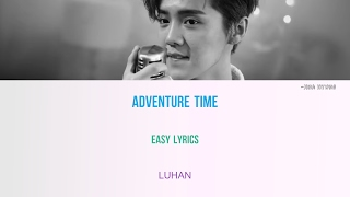 Adventure Time  Luhan - Easy Lyrics