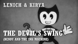 "BENDY AND THE INK MACHINE ""The Devil's Swing"" 