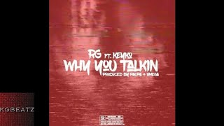RG ft. Keyko - Why You Talkin [Prod. By Paupa] [New 2017]