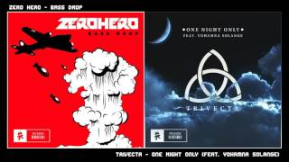 Zero Hero - Bass Drop VS Trivecta - One Night Only (feat. Yohamna Solange) ~ [Duality Mashup]