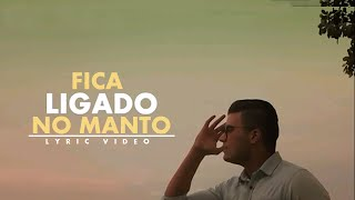 Gabriel Sampaio - Fica Ligado no Manto (Lyric video)
