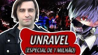 "Tokyo Ghoul: ""Unravel"" (Comemorativa 1 Milhão)"
