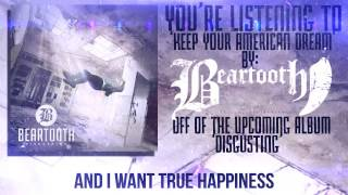 Keep Your American Dream- Beartooth (Lyric Video Example)