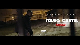 TaySav - Young Cartel (Official Video) Shot By @a309vision