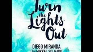 Diego Miranda ft. Mikkel Solnado - Turn The Lights Out (williambulldozer remix)