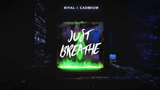 RIVAL X CADMIUM - Just Breathe [Instrumental]