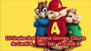 Taki Taki DJ Snake feat Selena Gomez, Ozuna & Cardi B  - Alvin y las ardillas