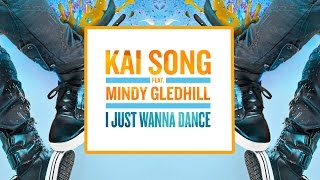 Kai Song - I Just Wanna Dance feat. Mindy Gledhill (Cover Art)