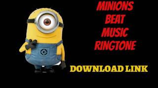 Minion Beat Music Ringtone (DOWNLOAD LINK)